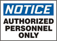 "Accuform Signs� 10"" X 14"" Blue, Black And White Plastic Admittance And Exit Sign ""Notice Authorized Personnel Only"""