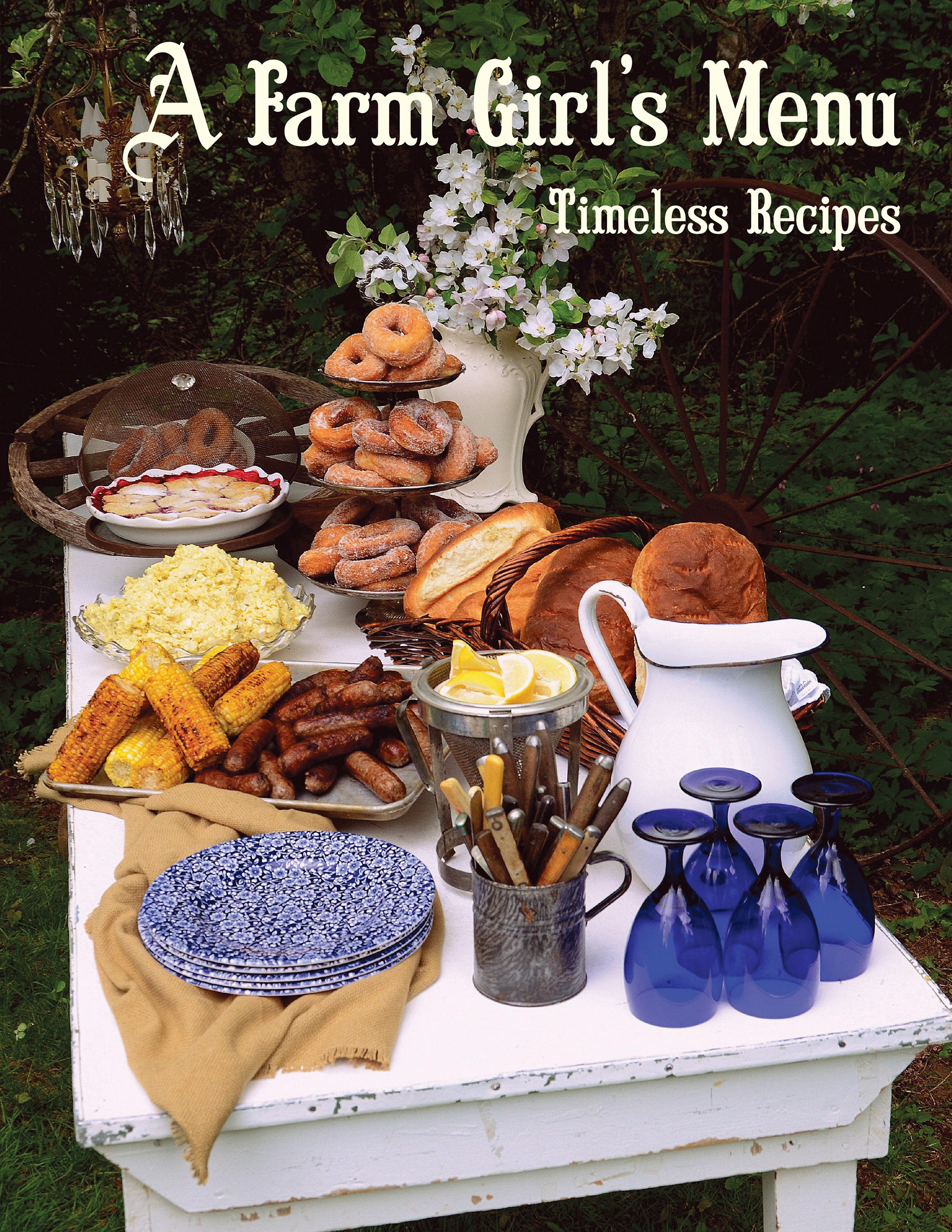 A Farm Girl's Menu: Timeless Recipes
