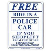 Centurion SIGN RIDE Shoplifting Sign, Free RIDE IN A POLICE CAR, 9 in W x 12 in L
