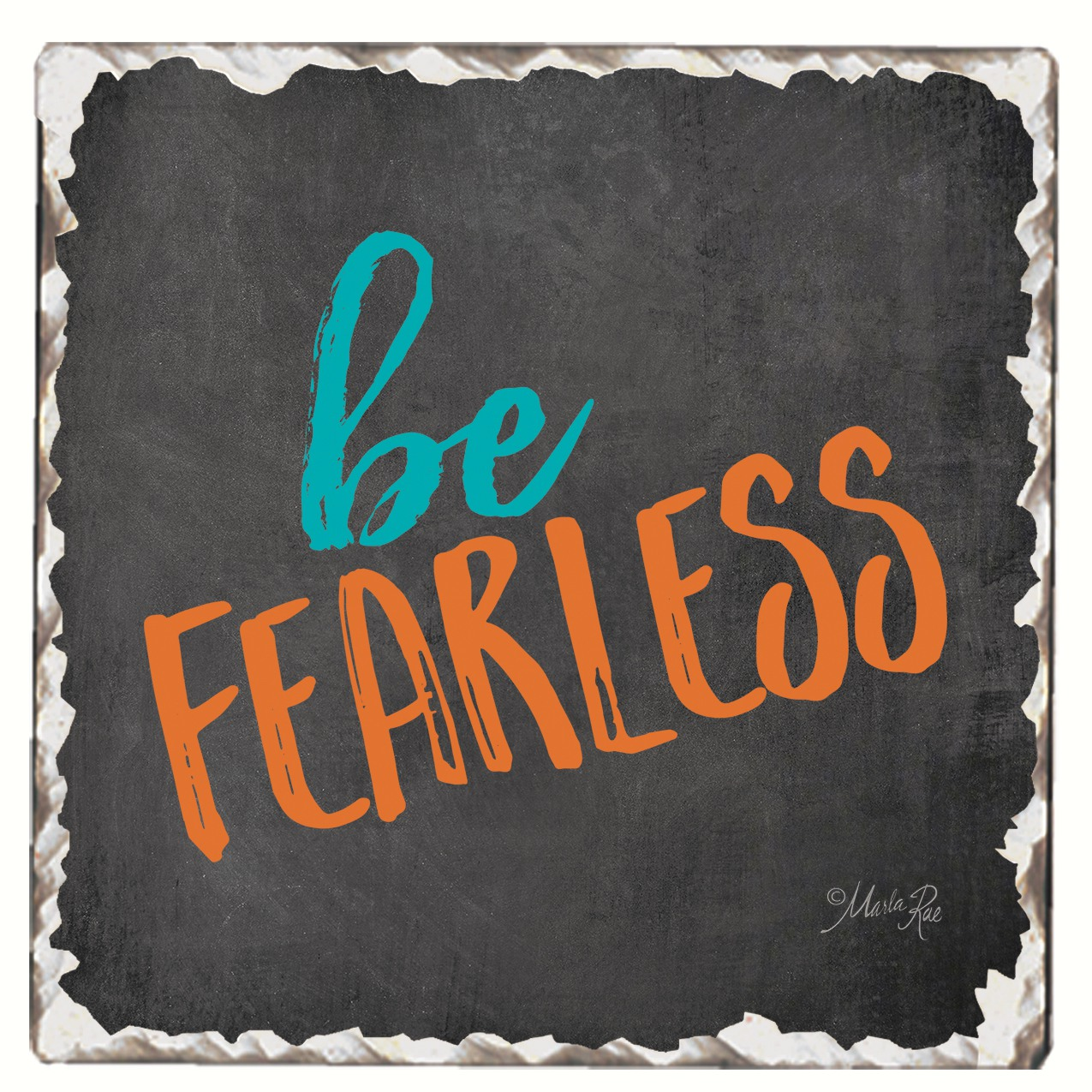 Be Fearless Single Tumbled Tile Coaster