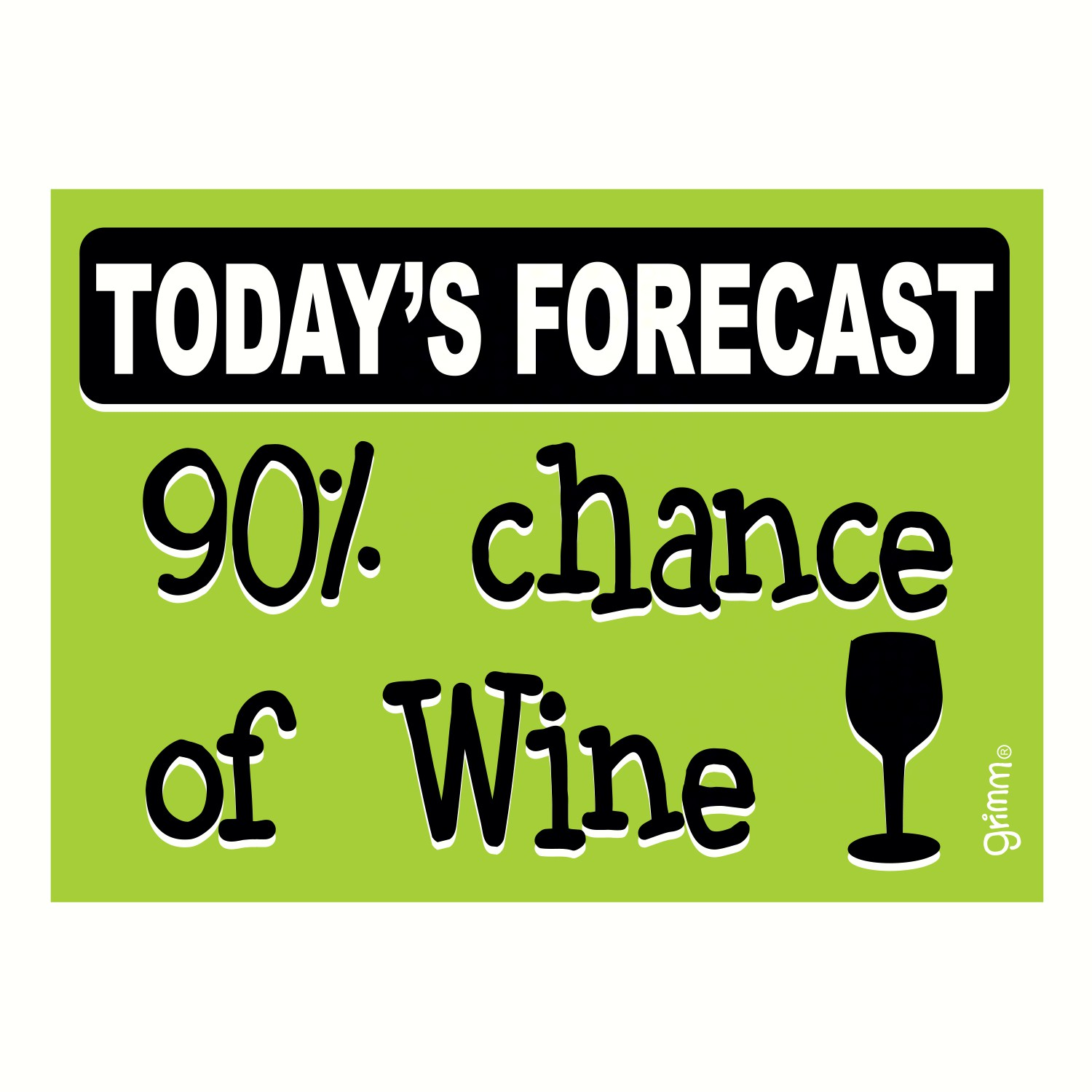 Magnet, Humorous Saying, Today's Forecast 90 percent chance of Wine