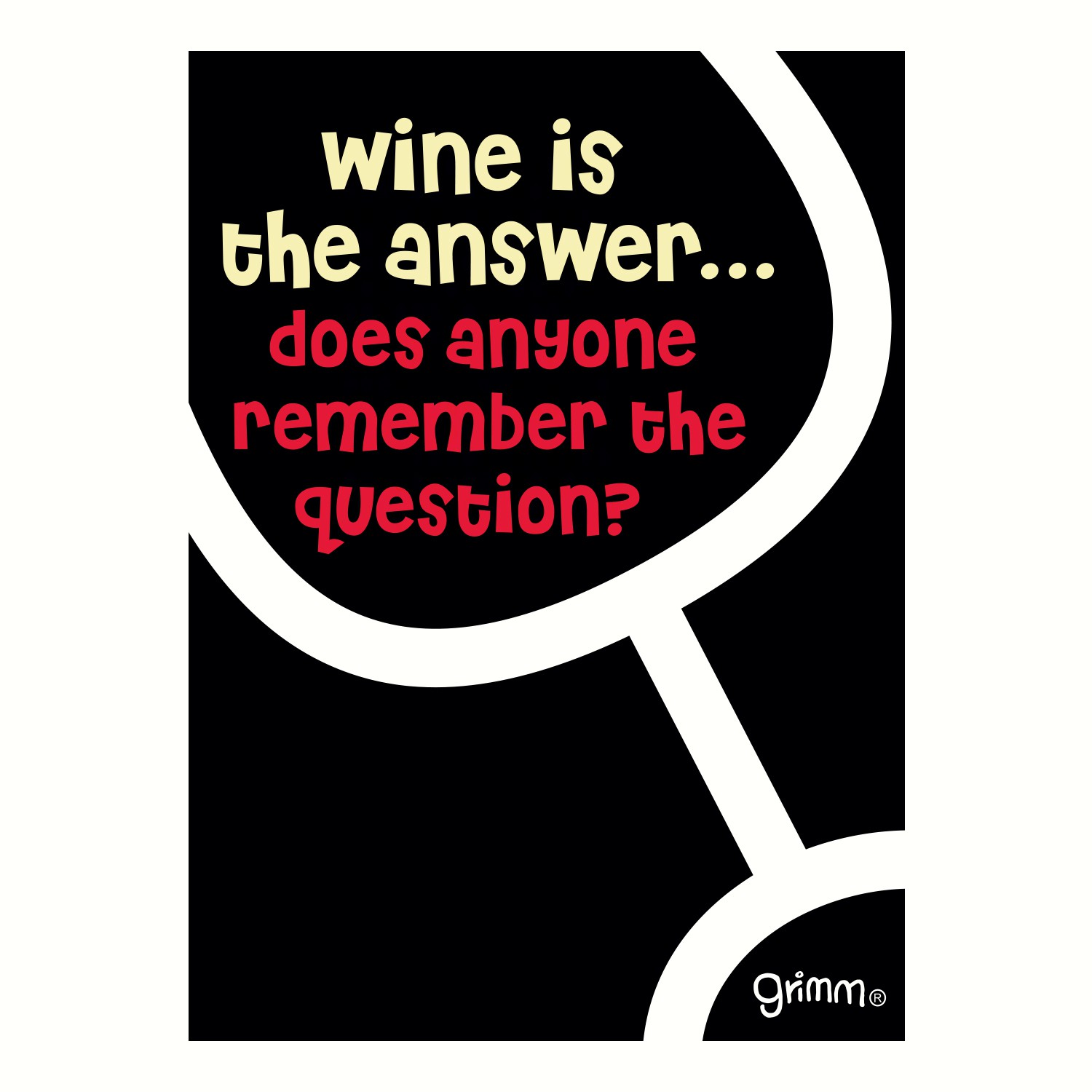 Magnet, Humorous Saying, Wine is the answer...does anyone remember the question?