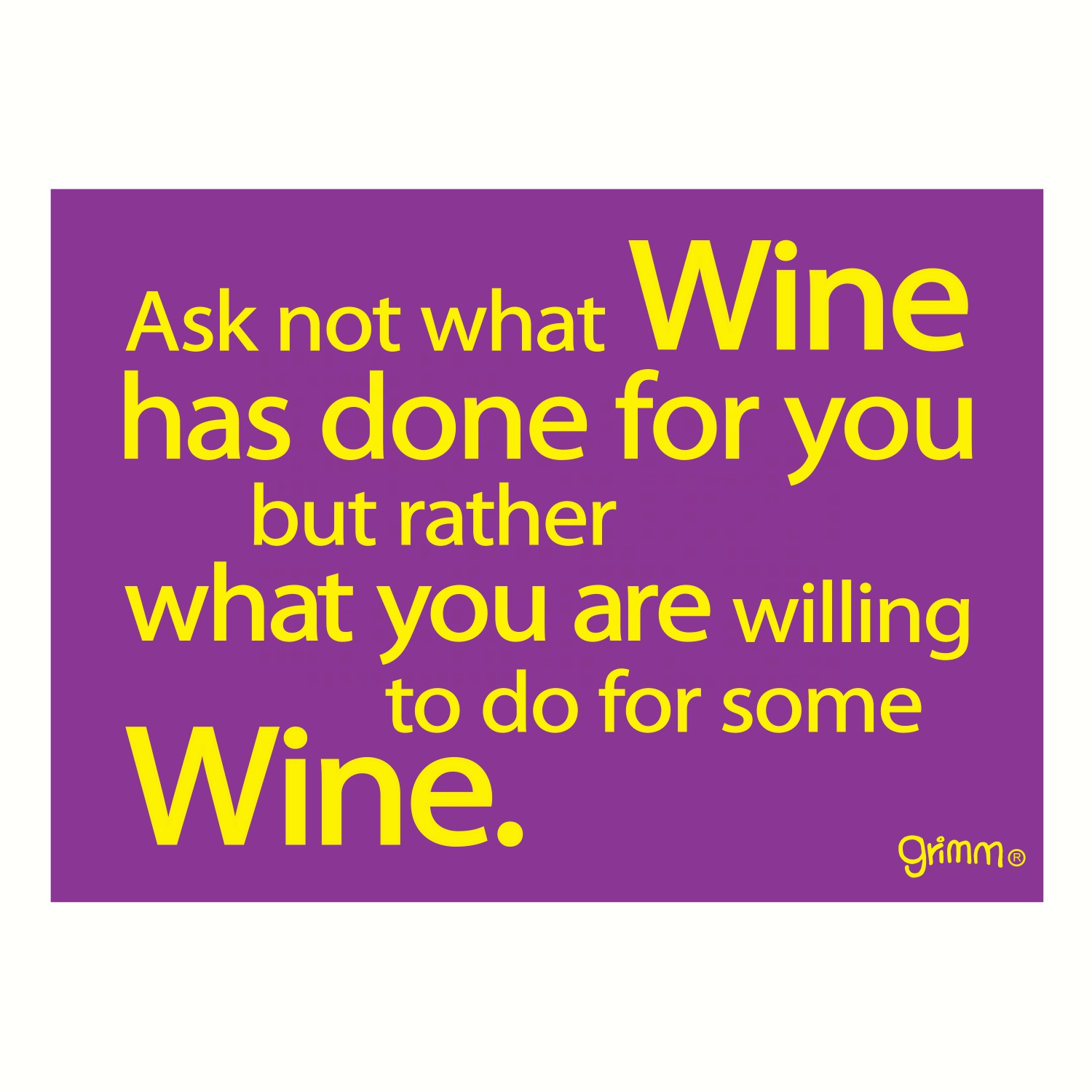 Magnet, Humorous Sayings, Ask not what Wine has done for you..