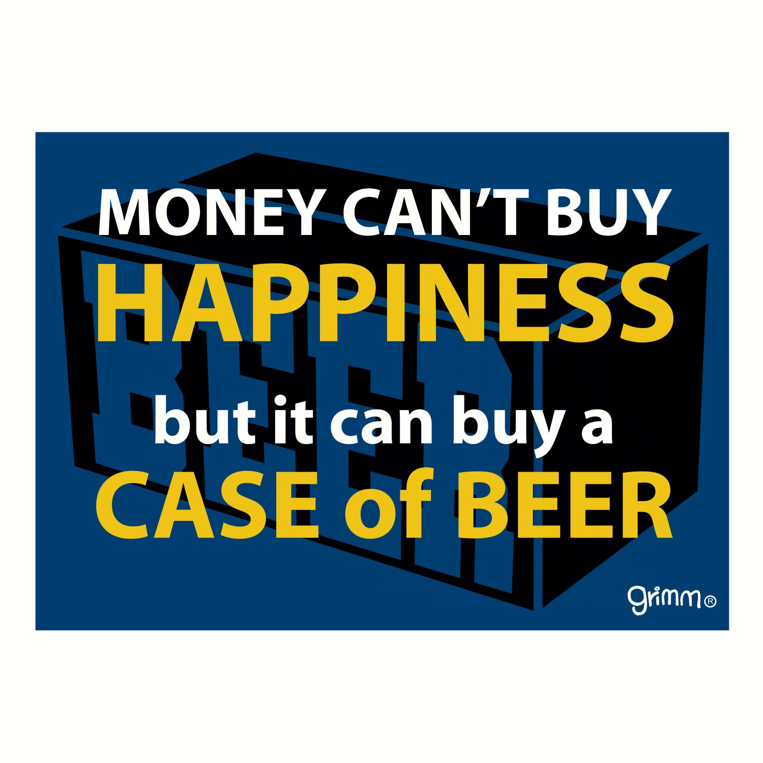 Magnet, Humorous Sayings, Money Can't Buy Happiness but it can Buy a Case of Beer
