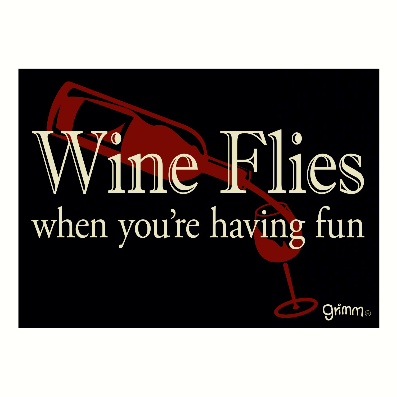 Magnet, Humorous Sayings, Wine Flies when you're having fun