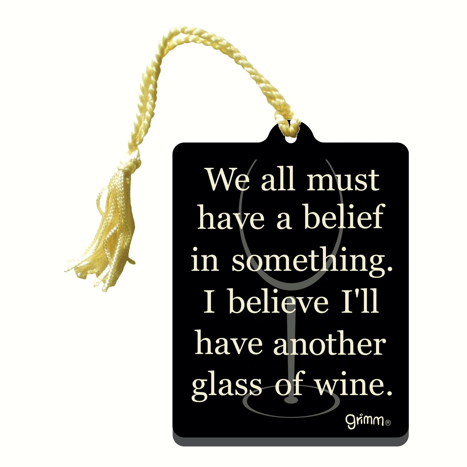 Bottle Gift Tag/Magnet, We all must have a belief in something