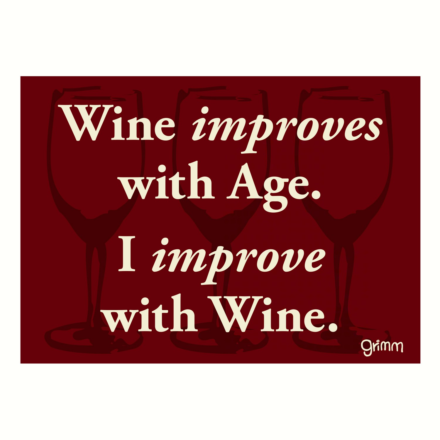 Magnet, Humorous Saying, Wine Improves with Age.. I improve with Wine