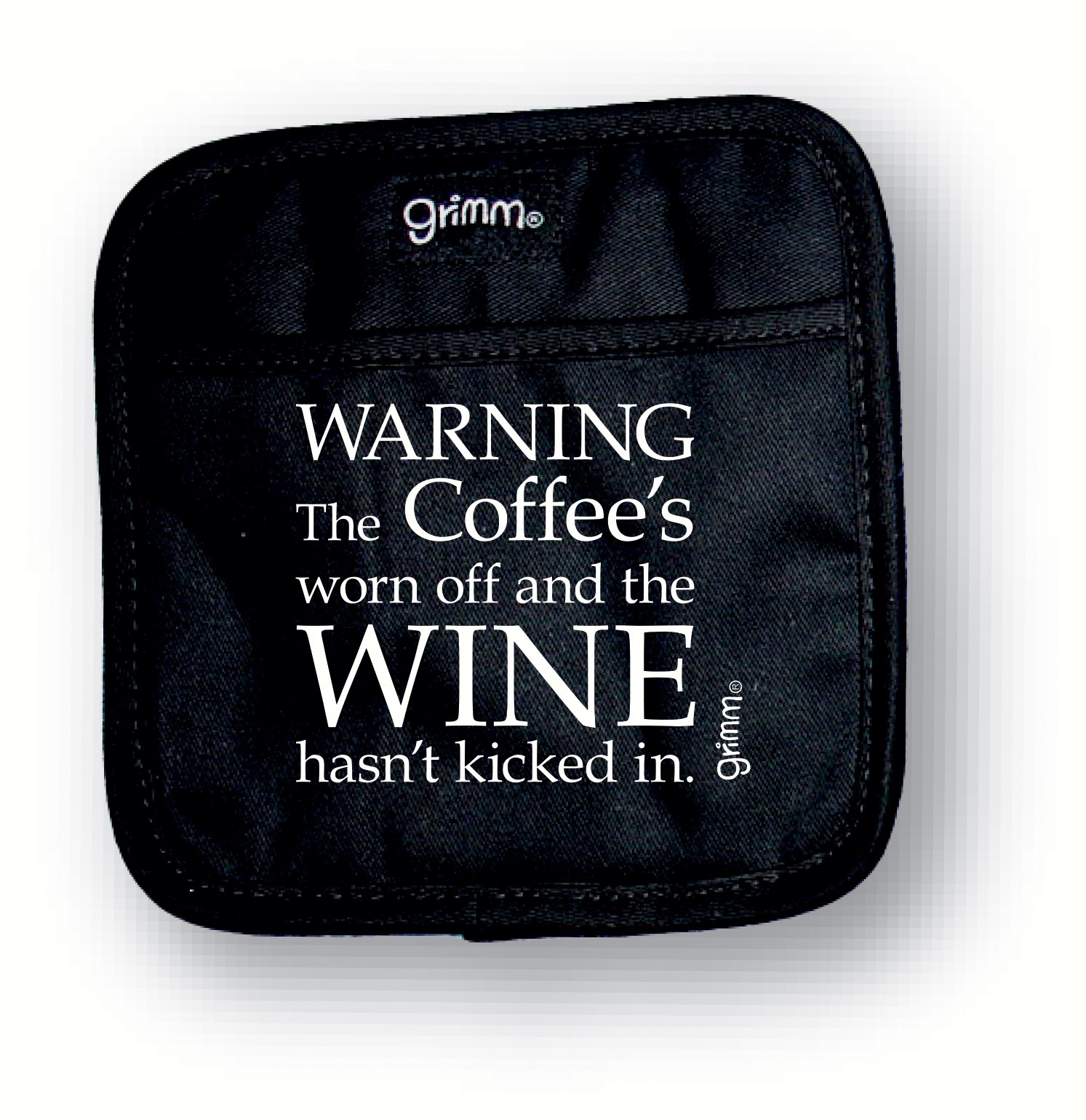 Warning the Coffee's Worn off and the Wine hasn't kicked in Pot Holder