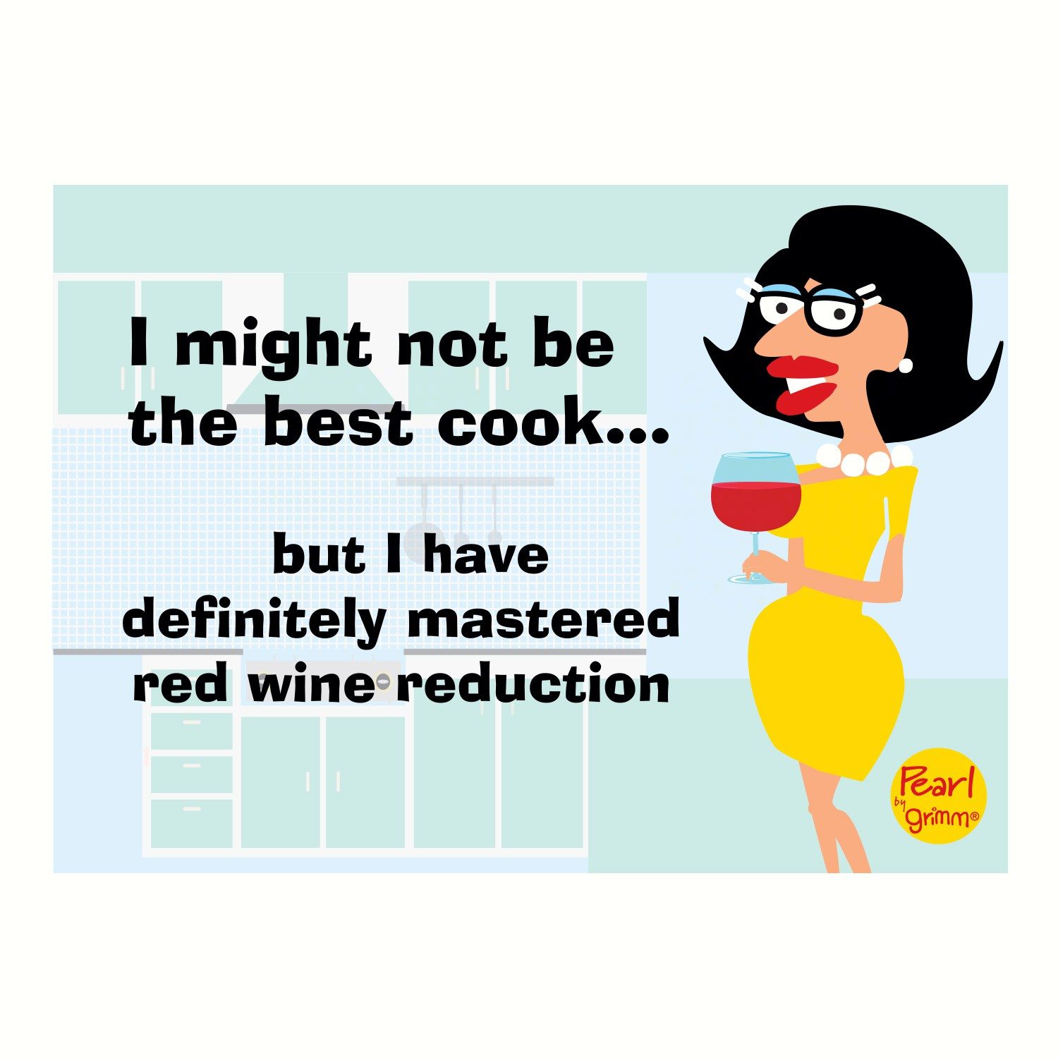 Magnet, Humorous Sayings, I might not be the best cook... but I have definitely mastered red wine re