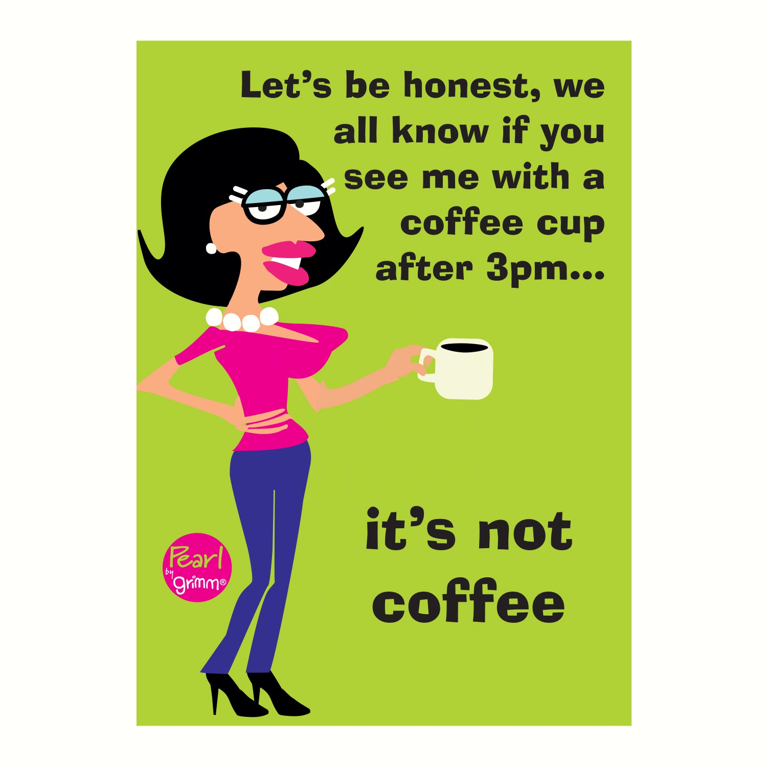 Magnet, Humorous Sayings, Let's be honest, we all know if you see me with a coffee cup after 3pm...