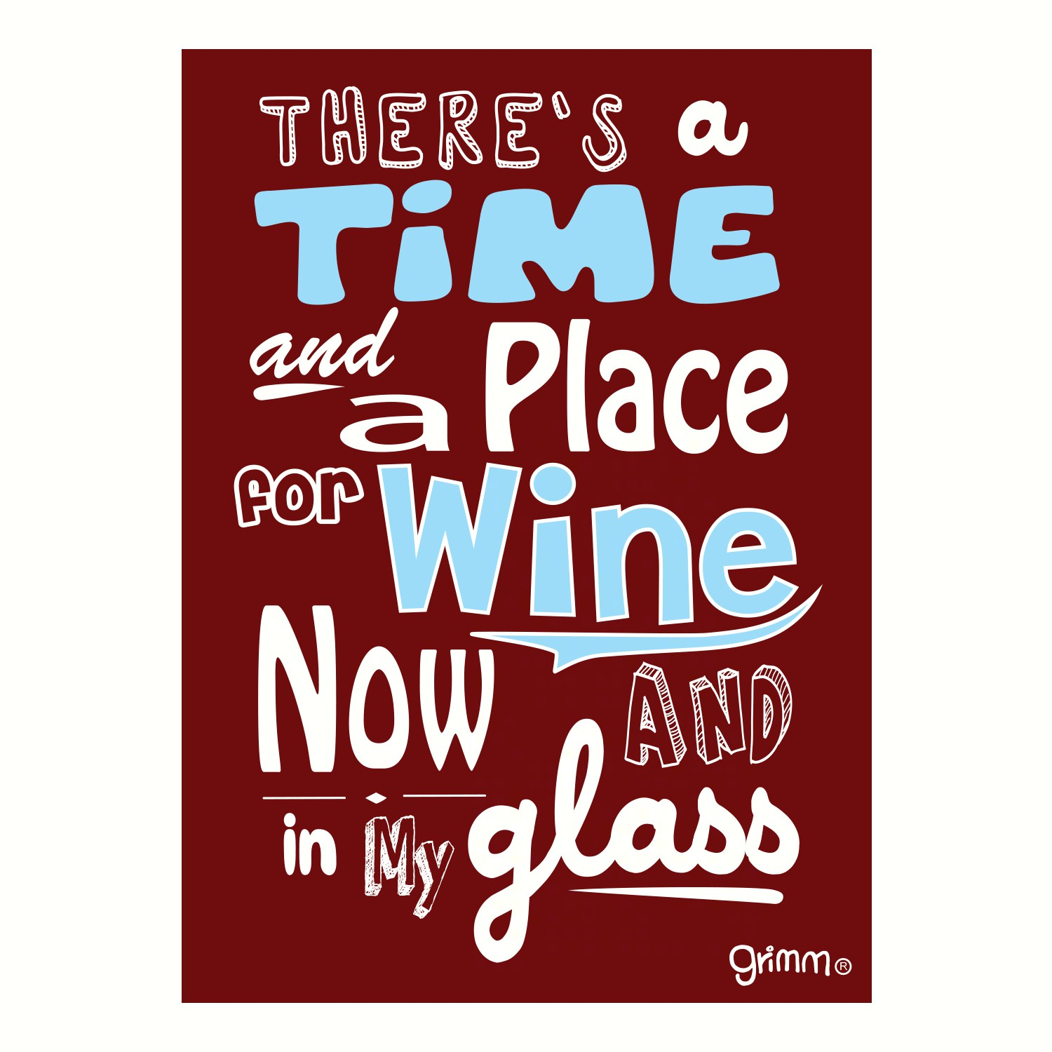 Magnet, Humorous Saying, There's a time and a place for wine...