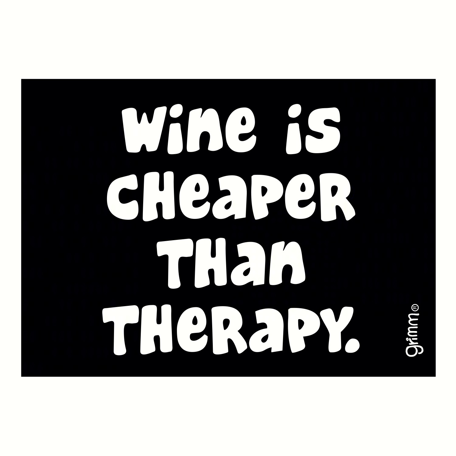 Magnet, Humorous Sayings, Wine is cheaper than therapy