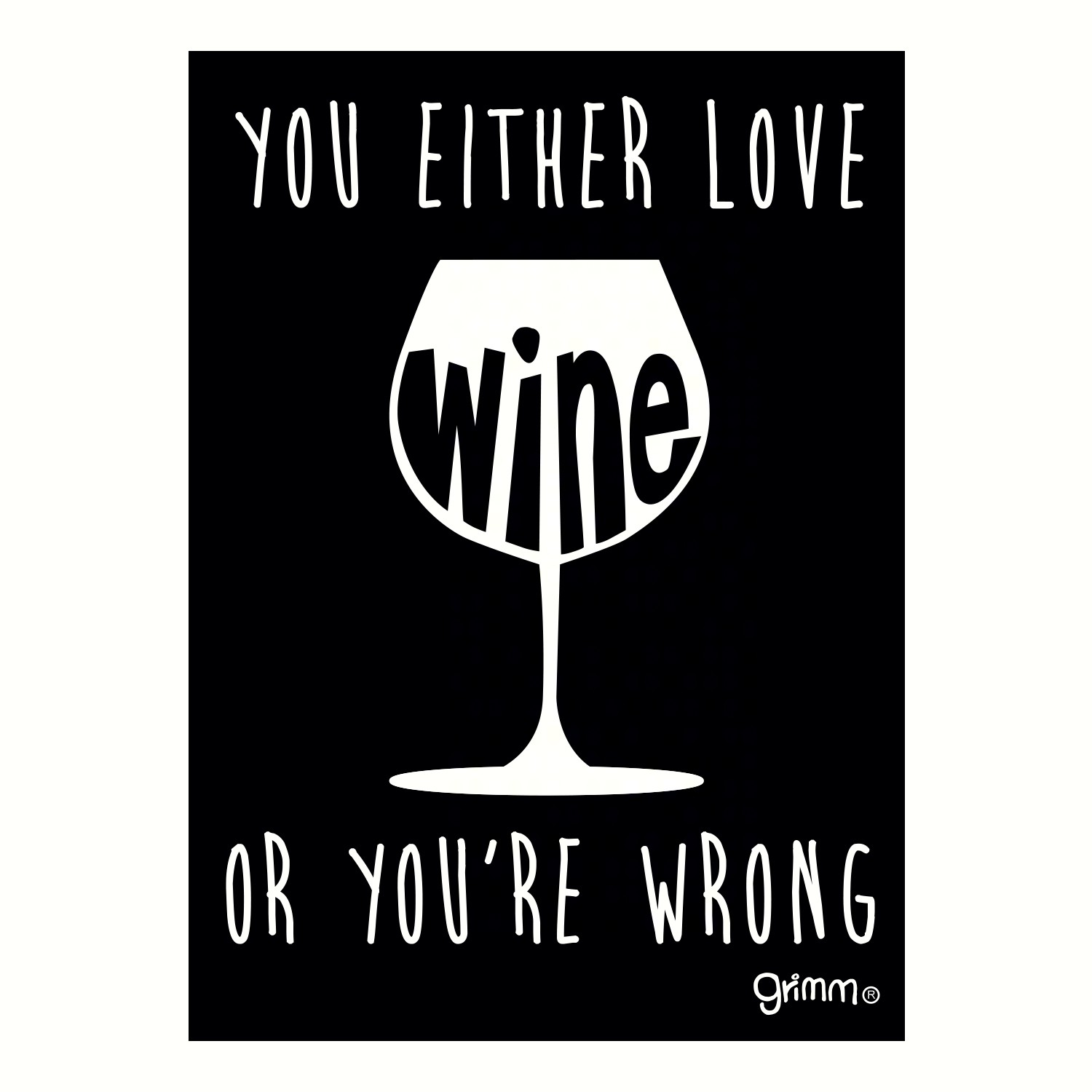Magnet, Humorous Saying, You either love wine or you're wrong