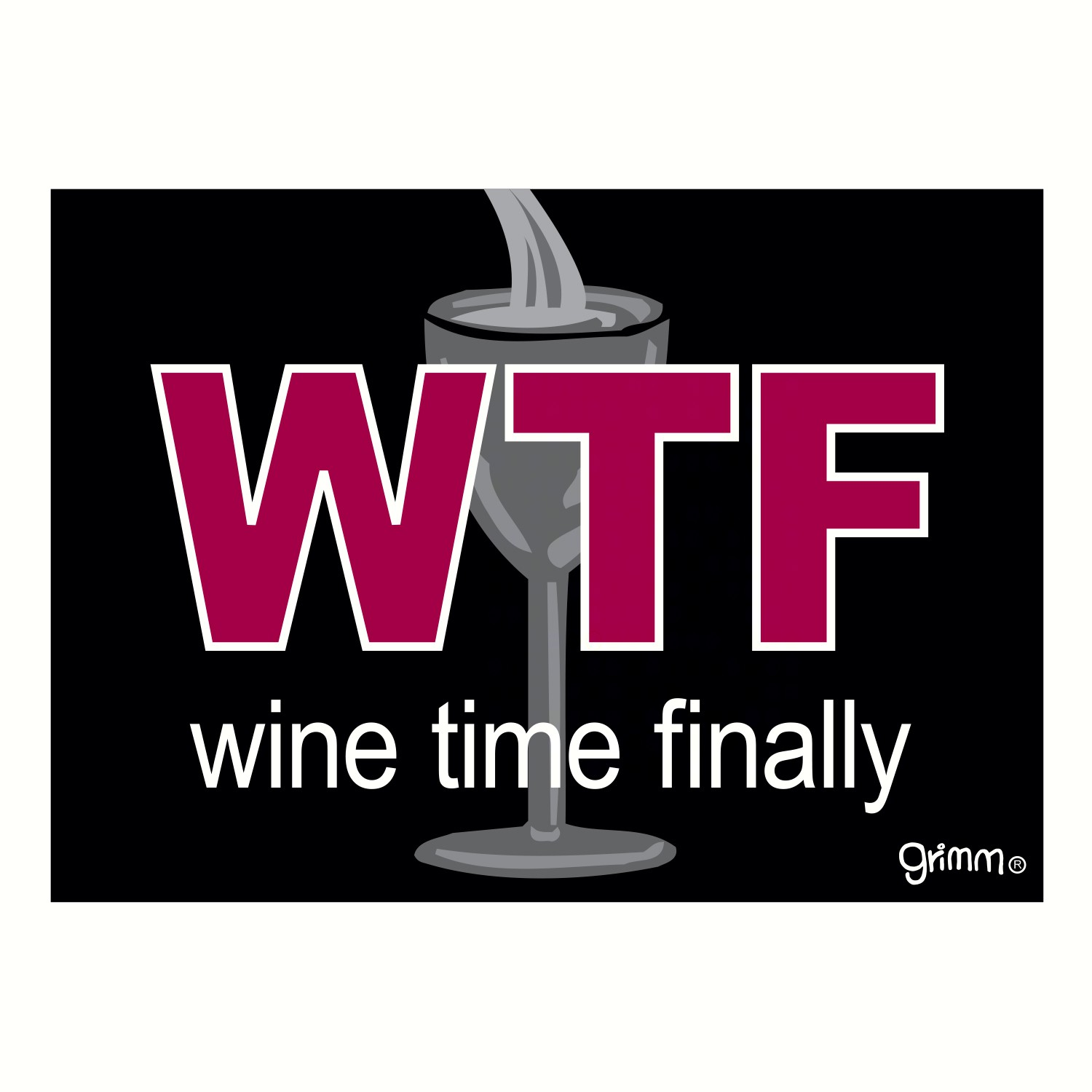 Magnet, Humorous Sayings, WTF.. wine time finally