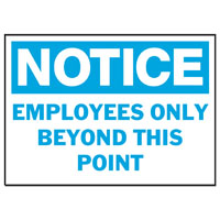 Hy-Ko 581 Heavy Duty Weather Resistant Sign, NOTICE EMPLOYEES ONLY BEYOND THIS POINT, 10 in W