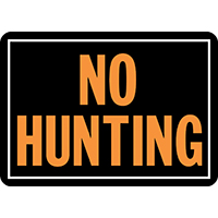 Hy Glo 806 Weatherproof Identification Sign, No Hunting, 14 in W x 10 in L