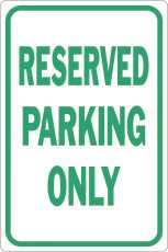 "RESERVED PARKING ONLY SIGN, 12"" X 18"""