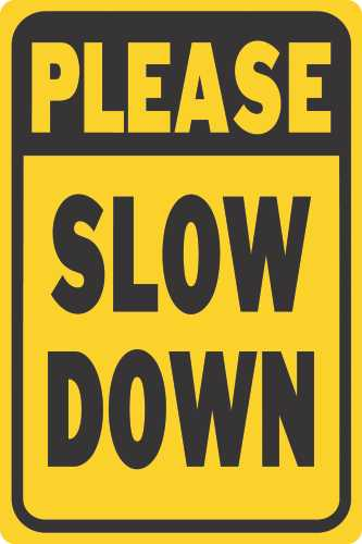 PLEASE SLOW DOWN HEAVY-DUTY REFLECTIVE SIGN, 12 IN. X 18 IN.