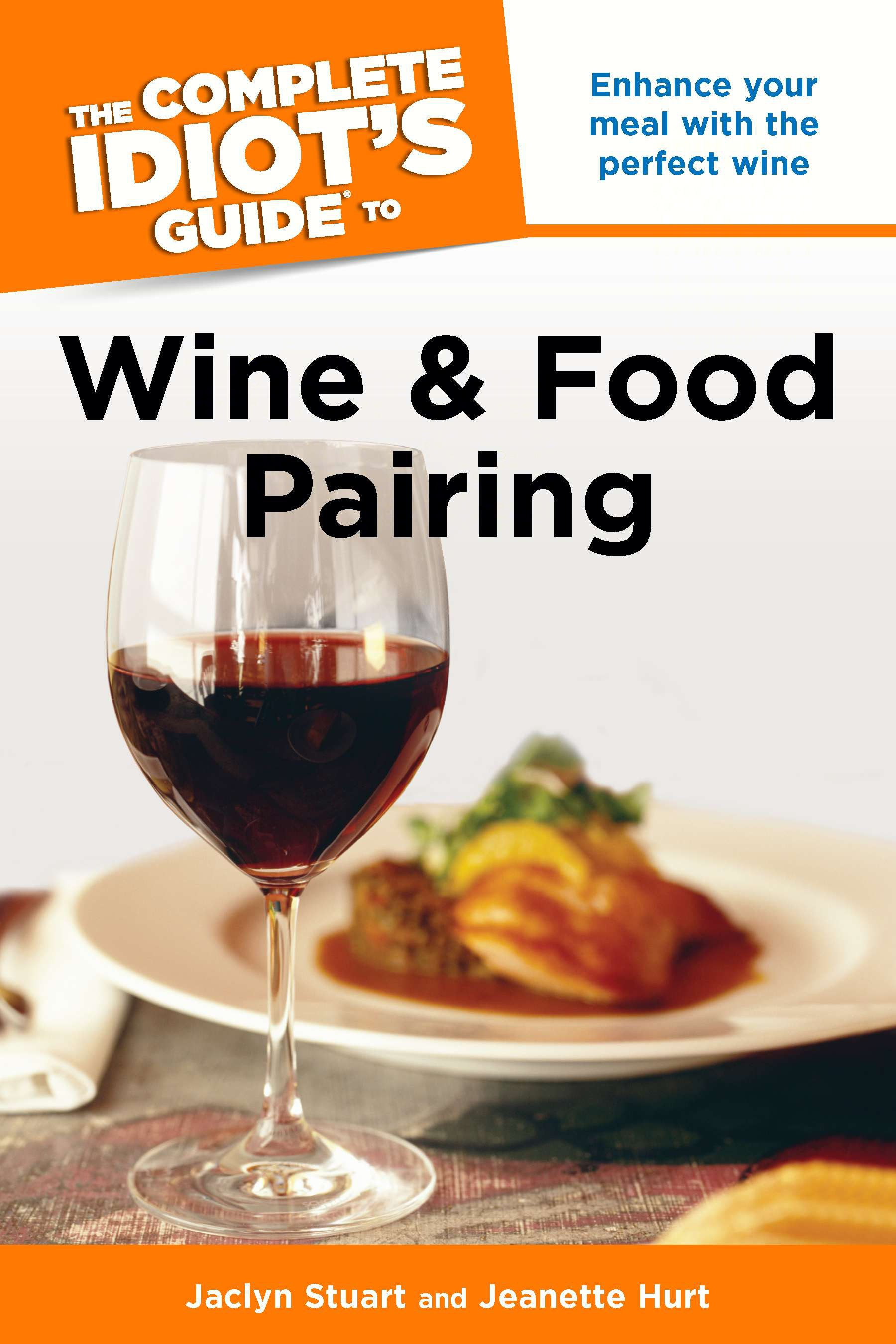 The Complete Idiot's Guide to Wine & Food Pairing
