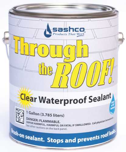 THROUGH THE ROOF!� WATERPROOF SEALANT, BRUSH GRADE, 1 GALLON, CLEAR