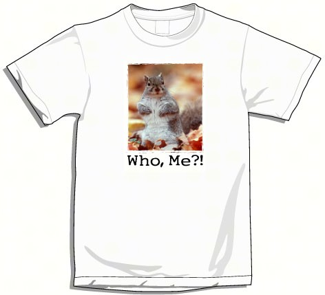 "Small ""Who Me?"" T-Shirt"