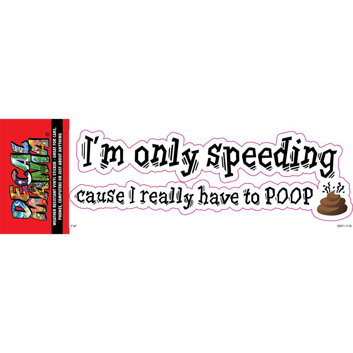 Decal Im Only Speeding 1PK 8IN